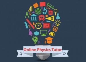 Online Physics tutors, online Physics tutoring,